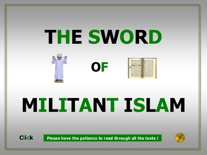 THE SWORD                              OFMILITANT ISLAMClick   Please have the patience to read through all the texts !
