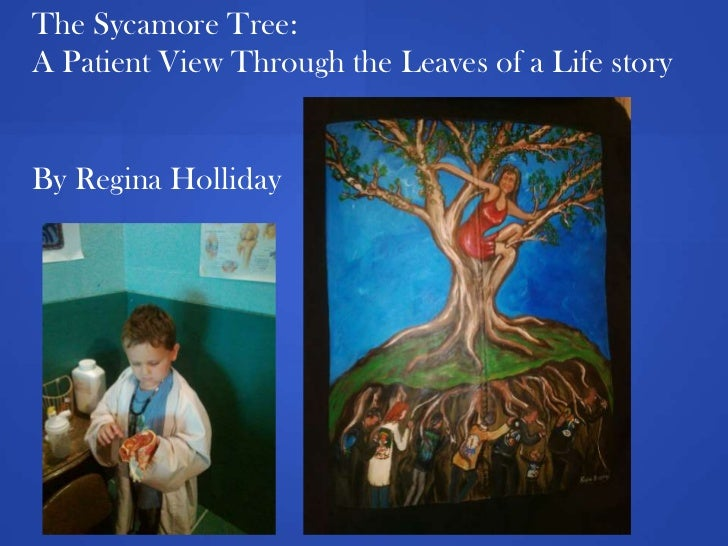The Sycamore Tree:A Patient View Through the Leaves of a Life storyBy Regina Holliday