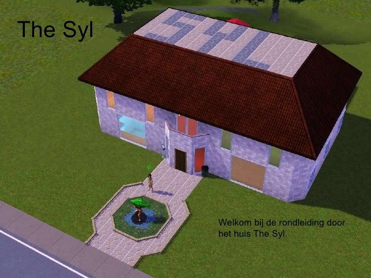 The Syl Welkom bij de rondleiding door het huis The Syl.