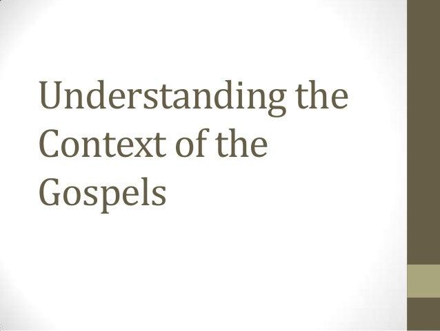 Understanding theContext of theGospels