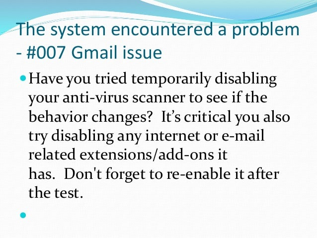 The system encountered a problem #007 gmail issue