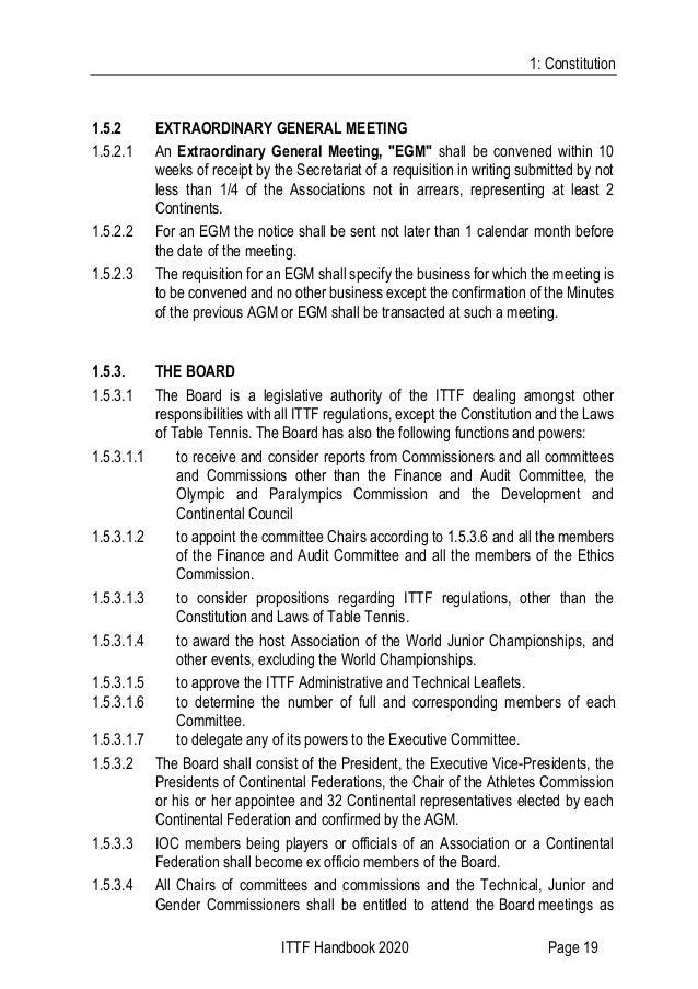 "1: Constitution ITTF Handbook 2020 Page 19 1.5.2 EXTRAORDINARY GENERAL MEETING 1.5.2.1 An Extraordinary General Meeting, ""..."