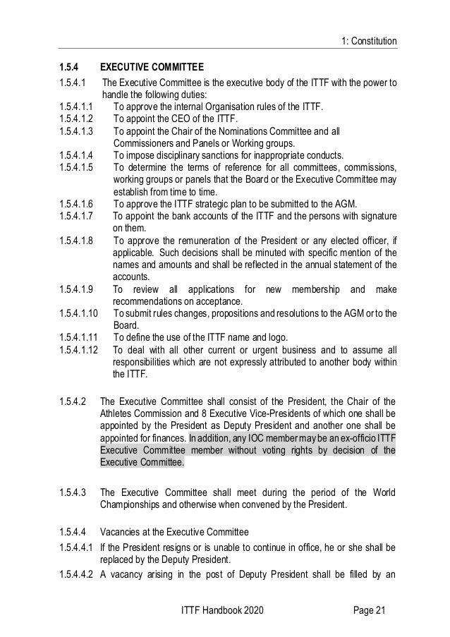 1: Constitution ITTF Handbook 2020 Page 21 1.5.4 EXECUTIVE COMMITTEE 1.5.4.1 The Executive Committee is the executive body...