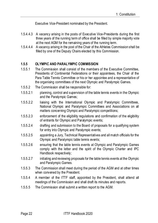 1: Constitution Page 22 ITTF Handbook 2020 Executive Vice-President nominated by the President. 1.5.4.4.3 A vacancy arisin...