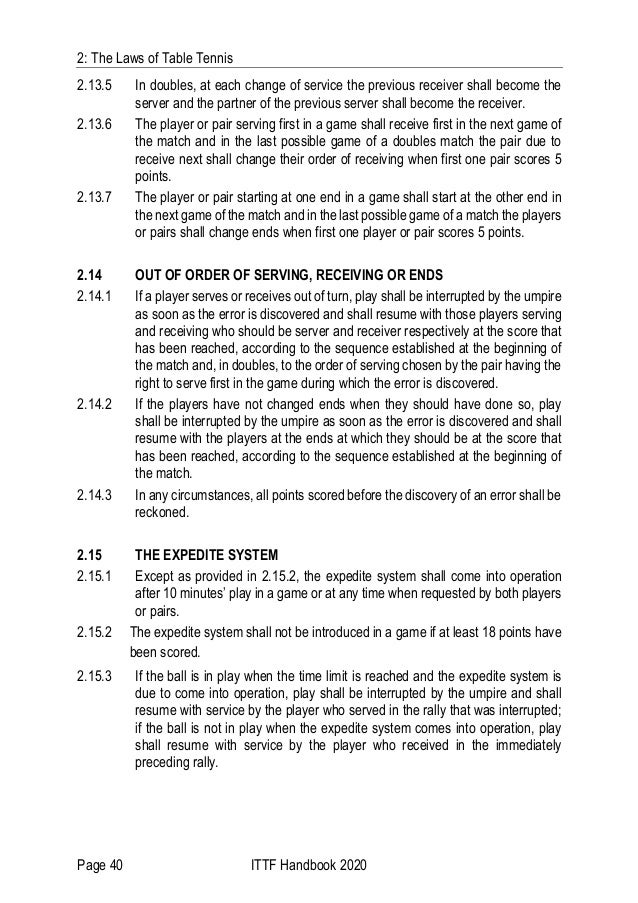 2: The Laws of Table Tennis Page 40 ITTF Handbook 2020 2.13.5 In doubles, at each change of service the previous receiver ...