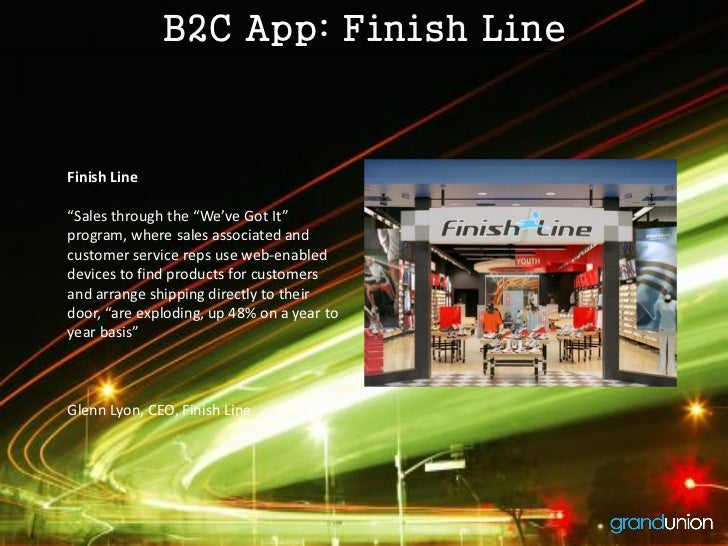 "B2C App: Finish LineFinish Line""Sales through the ""We've Got It""program, where sales associated andcustomer service reps u..."