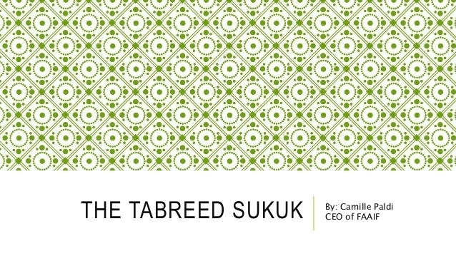 THE TABREED SUKUK By: Camille Paldi CEO of FAAIF