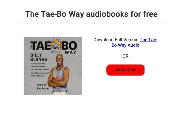 The tae-bo way audiobooks for free.