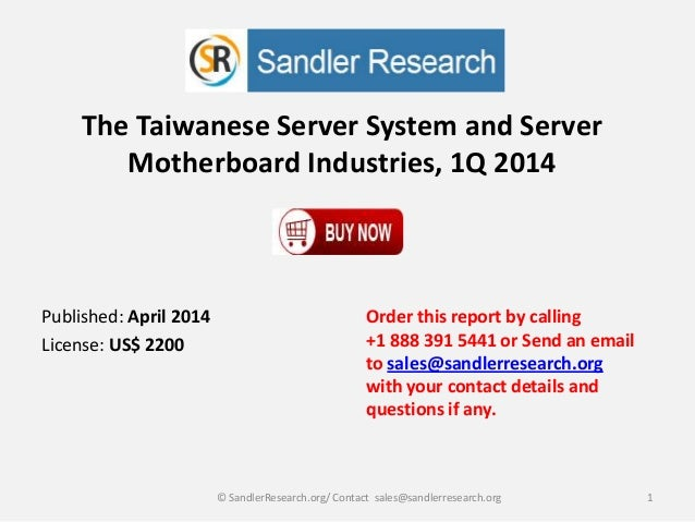 The Taiwanese Server System and Server Motherboard Industries, 1Q 2014 Order this report by calling +1 888 391 5441 or Sen...