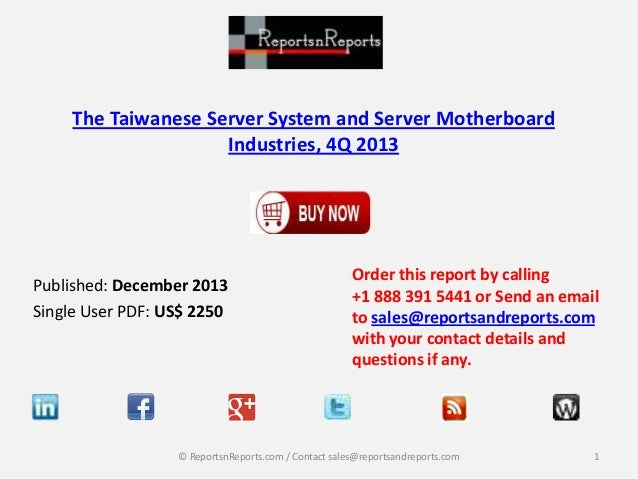 The Taiwanese Server System and Server Motherboard Industries, 4Q 2013  Published: December 2013 Single User PDF: US$ 2250...