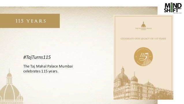 115 years The Taj Mahal Palace Mumbai celebrates 115 years. #TajTurns115