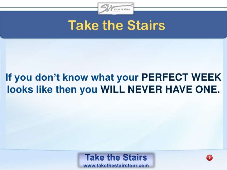 """Take the Stairs<br />Do not allow yourself the INDULGENCE of saying """"I'm too BUSY!""""<br />"""