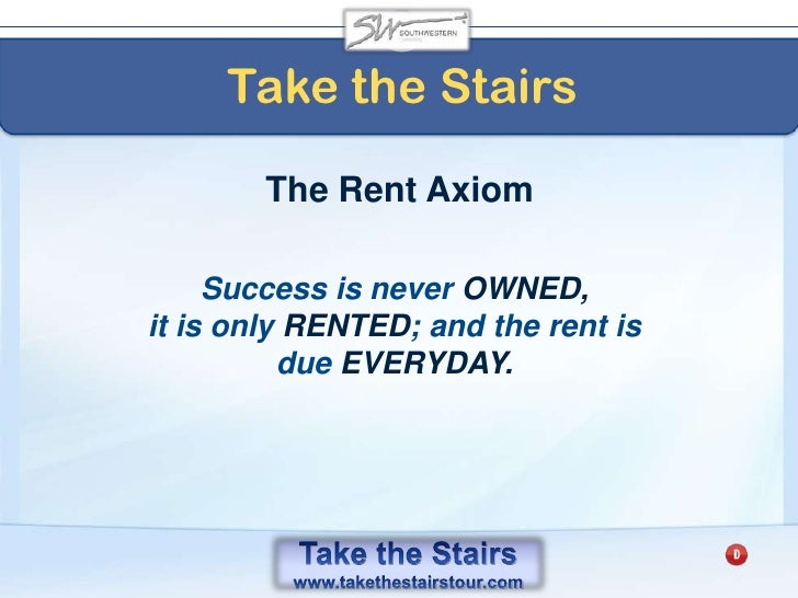 Take the Stairs<br />The Law of the Pendulum<br />It does not matter what you SAY. All that matters is how you ACT.<br />