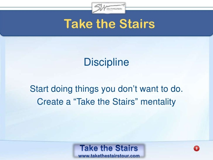 Take the Stairs<br />The Paradox Principle <br />of Sacrifice<br />A Buffalo Mentality<br />