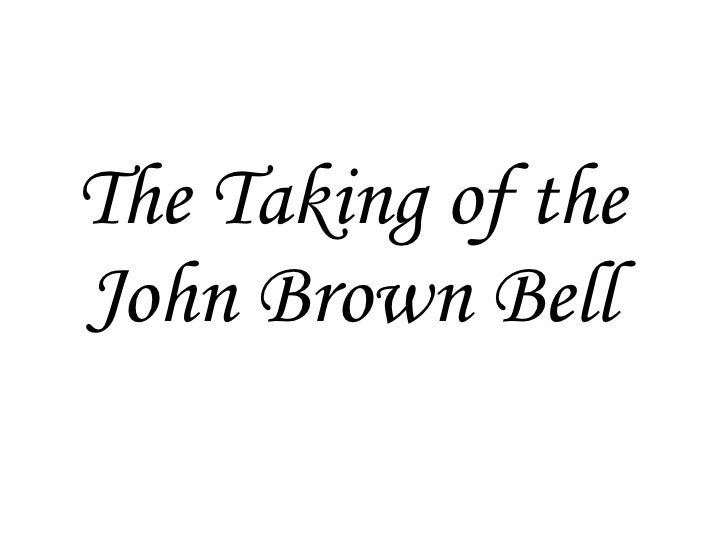 The Taking of the John Brown Bell