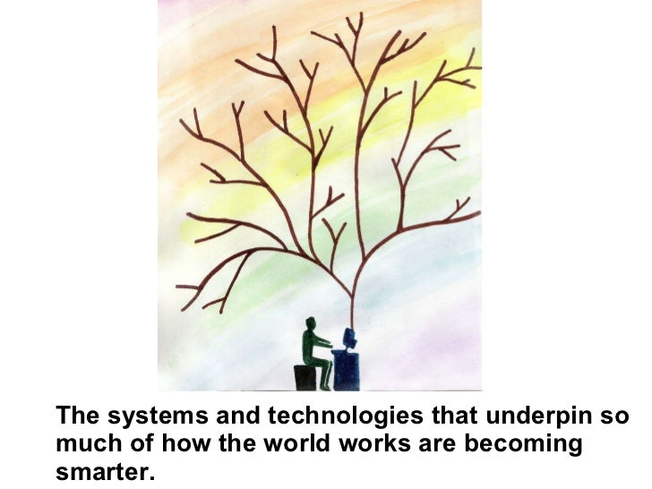 The systems and technologies that underpin so much of how the world works are becoming smarter.