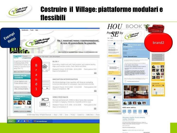 Costruire  il  Village: piattaforme modulari e flessibili brand1 Powered by HOUSE brand2 Brand1