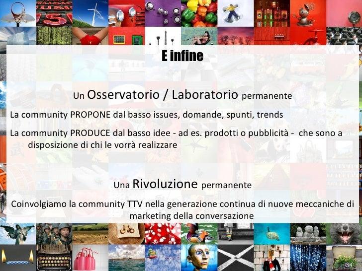 E infine Un  Osservatorio / Laboratorio  permanente La community PROPONE dal basso issues, domande, spunti, trends La comm...