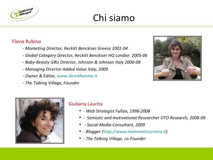 Chi siamo <ul><li>Flavia Rubino </li></ul><ul><ul><li>- Marketing Director, Reckitt Benckiser Greece 2001-04 </li></ul></u...