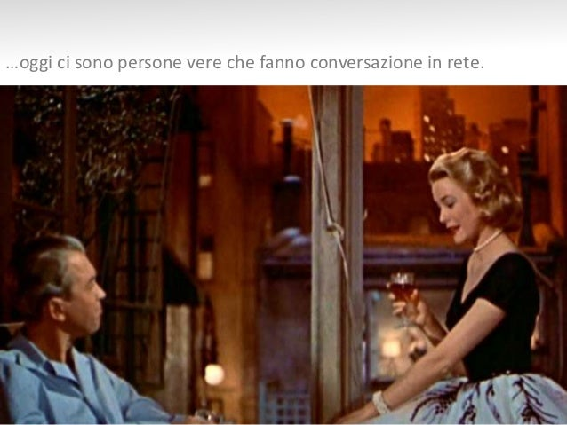 …oggi ci sono persone vere che fanno conversazione in rete.