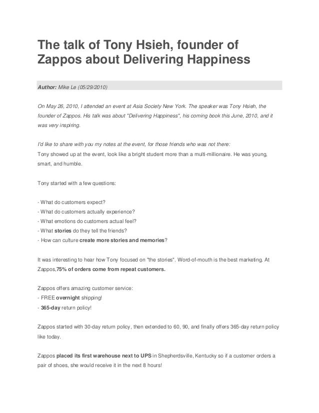 The talk of Tony Hsieh, founder ofZappos about Delivering HappinessAuthor: Mike Le (05/29/2010)On May 26, 2010, I attended...