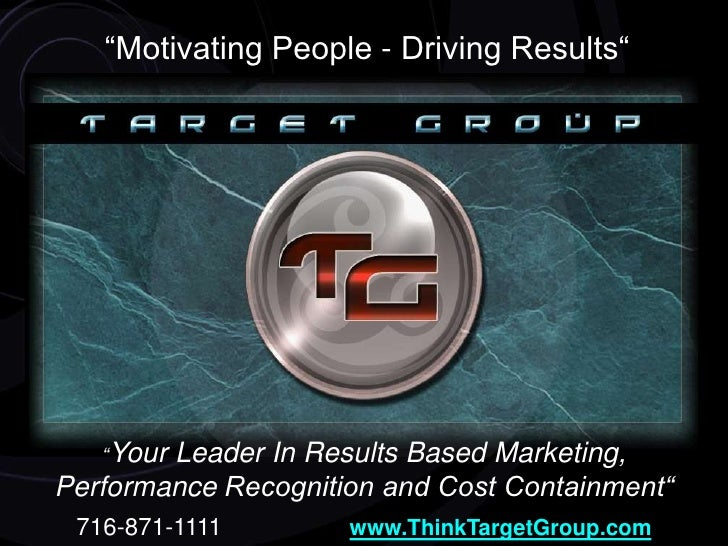 """""""Motivating People - Driving Results""""<br />""""Your Leader In Results Based Marketing, Performance Recognition and Cost Conta..."""