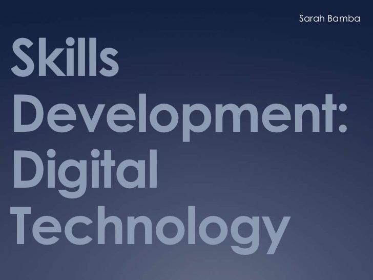 Sarah BambaSkillsDevelopment:DigitalTechnology