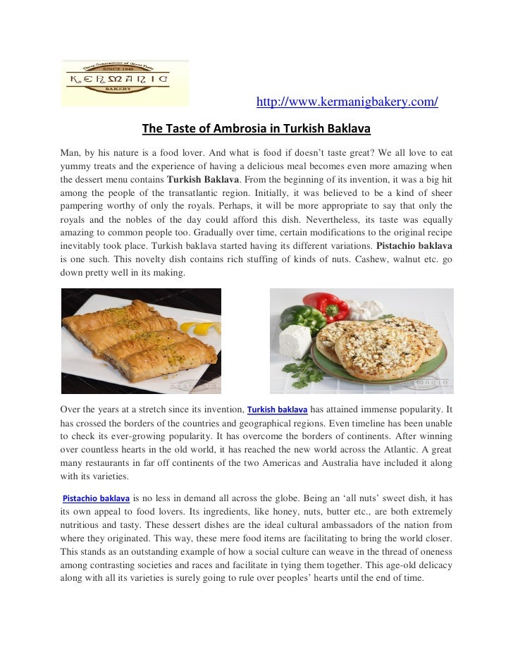 http://www.kermanigbakery.com/                    The Taste of Ambrosia in Turkish BaklavaMan, by his nature is a food lov...