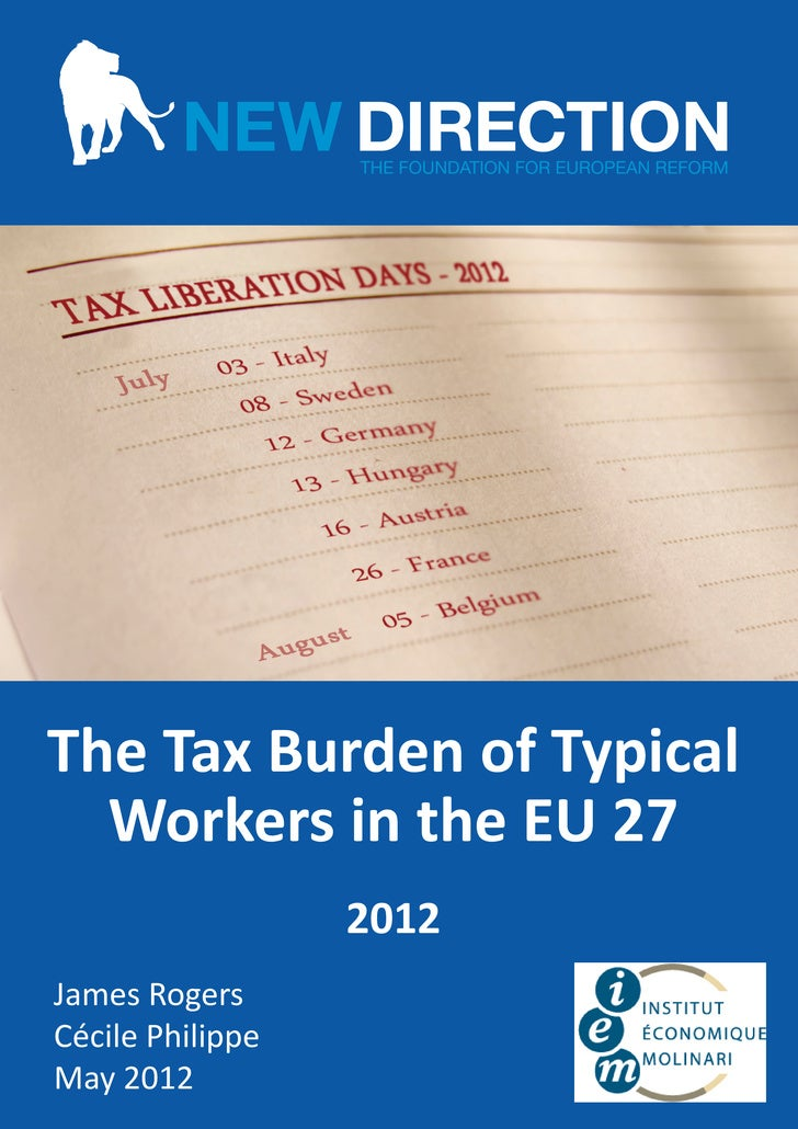The Tax Burden of Typical  Workers in the EU 27                  2012James RogersCécile PhilippeMay 2012