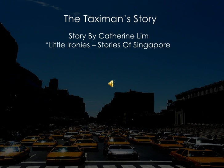 """The Taximan's Story Story By Catherine Lim  """" Little Ironies – Stories Of Singapore"""