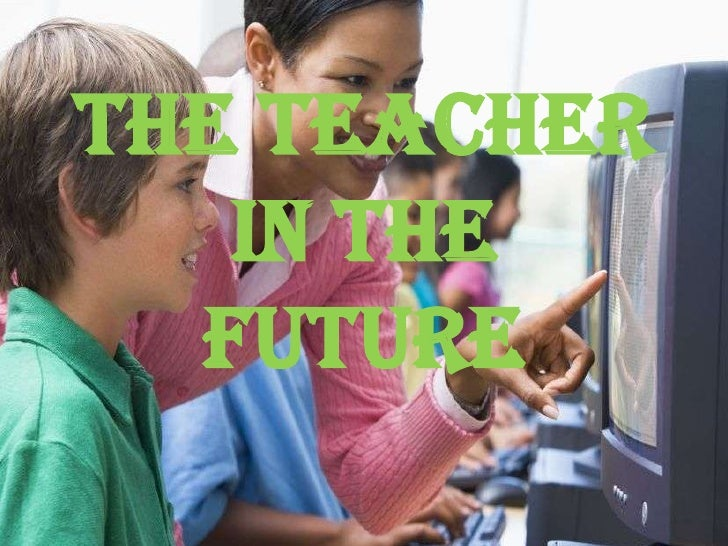 The Teacher in the Future<br />