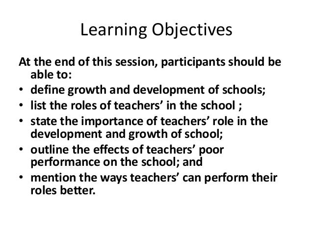 The  Teachers' Role in the Development and growth of schools Slide 2