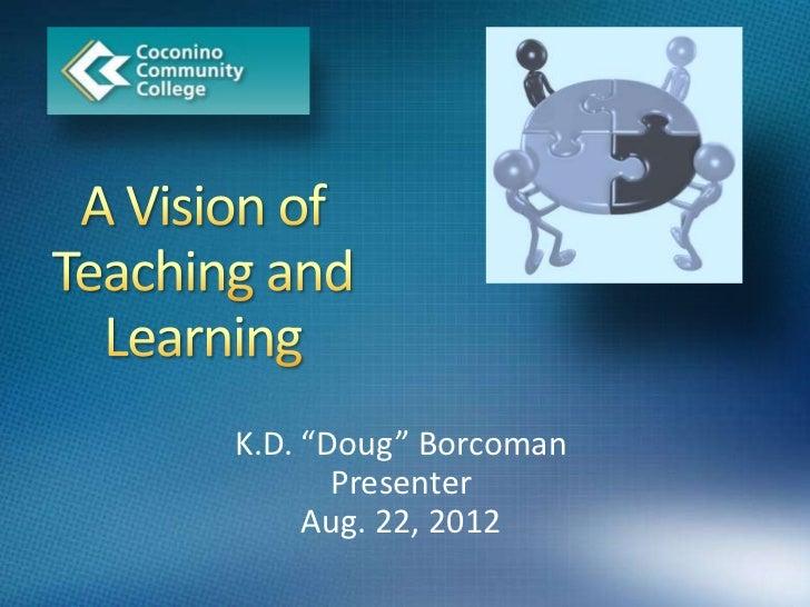 """K.D. """"Doug"""" Borcoman       Presenter     Aug. 22, 2012"""