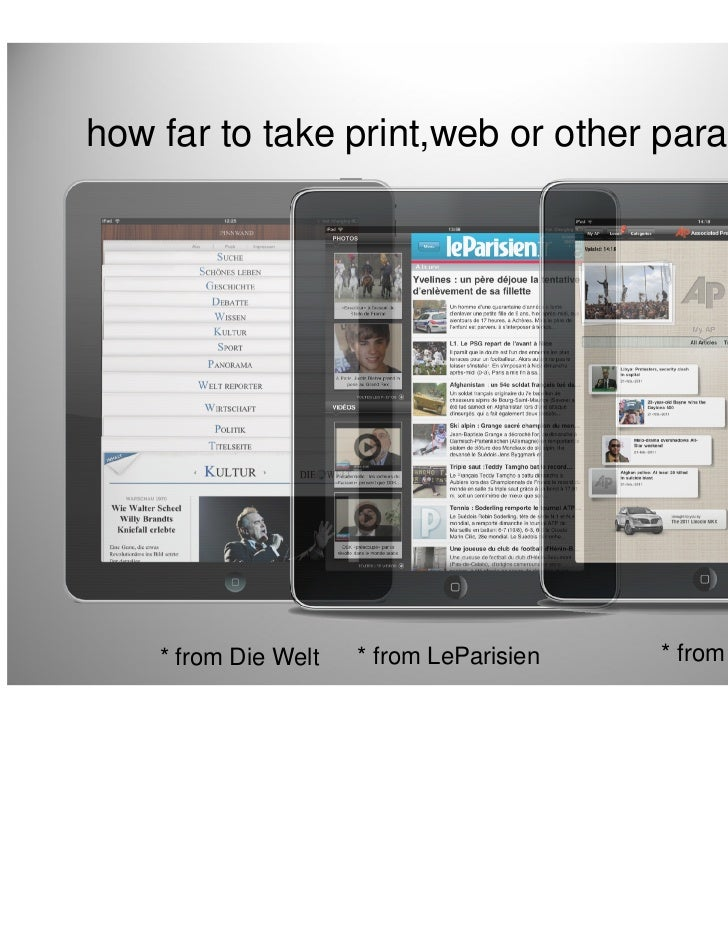 how far to take print,web or other paradigms?    * from Die Welt   * from LeParisien   * from AP   19