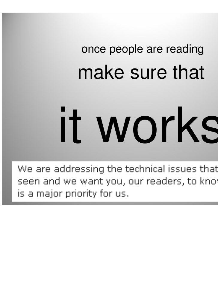 once people are readingmake sure thatit works                           •21