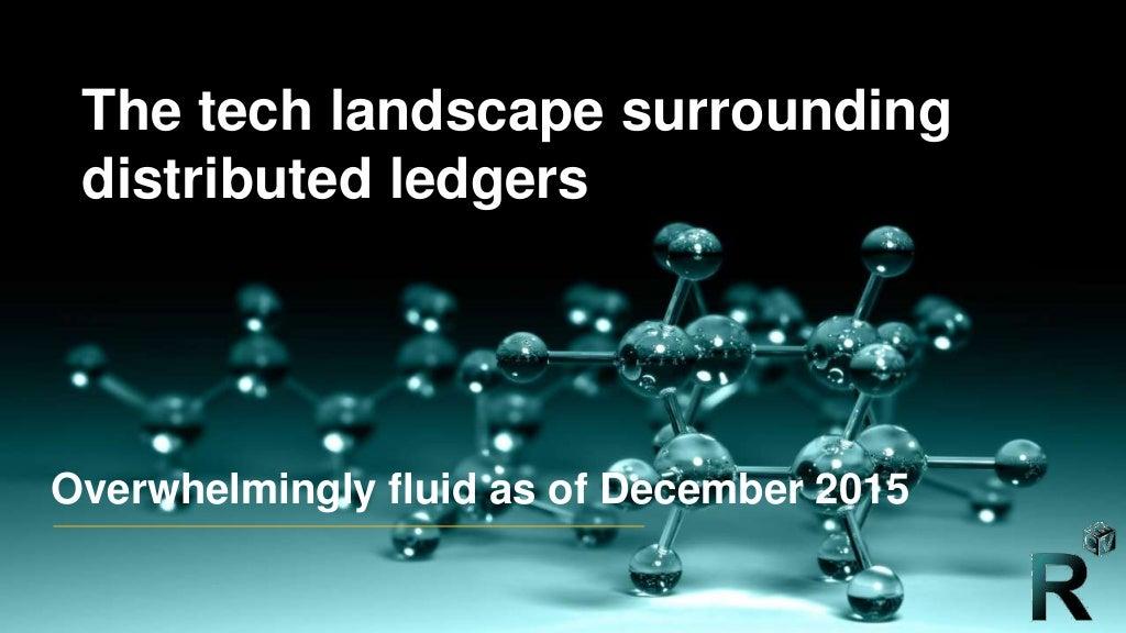 The tech landscape surrounding distributed ledgers