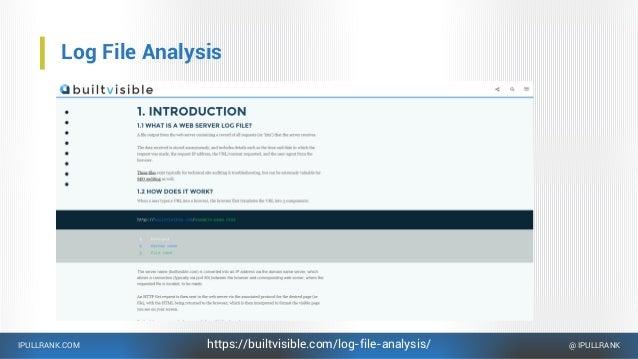 IPULLRANK.COM @ IPULLRANK Log File Analysis https://builtvisible.com/log-file-analysis/
