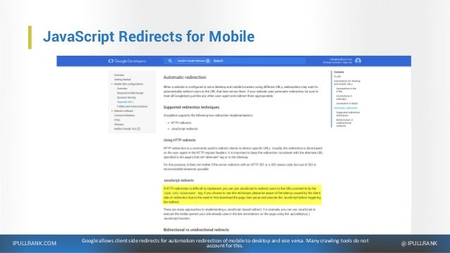 IPULLRANK.COM @ IPULLRANK JavaScript Redirects for Mobile Google allows client side redirects for automation redirection o...