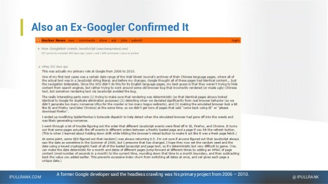 IPULLRANK.COM @ IPULLRANK Also an Ex-Googler Confirmed It A former Google developer said the headless crawling was his pri...