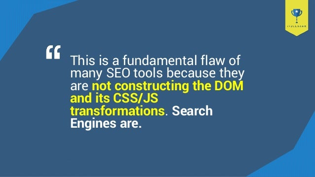 This is a fundamental flaw of many SEO tools because they are not constructing the DOM and its CSS/JS transformations. Sea...