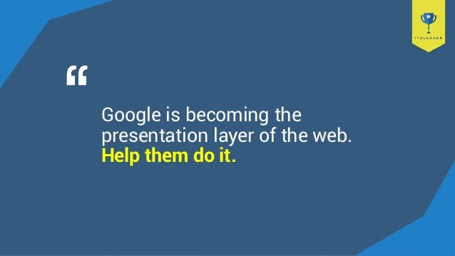 Google is becoming the presentation layer of the web. Help them do it.