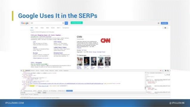 IPULLRANK.COM @ IPULLRANK Google Uses It in the SERPs