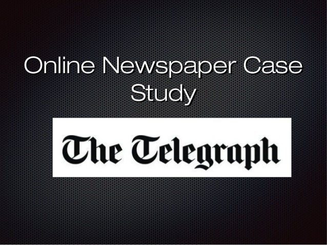 Online Newspaper CaseOnline Newspaper Case StudyStudy The TelegraphThe Telegraph