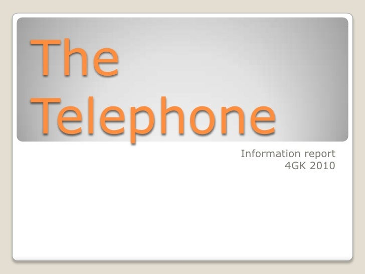 The Telephone<br />Information report<br />4GK 2010<br />