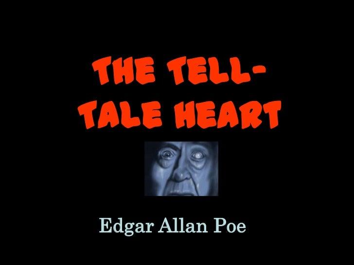 The Tell-Tale Heart<br />Edgar Allan Poe<br />