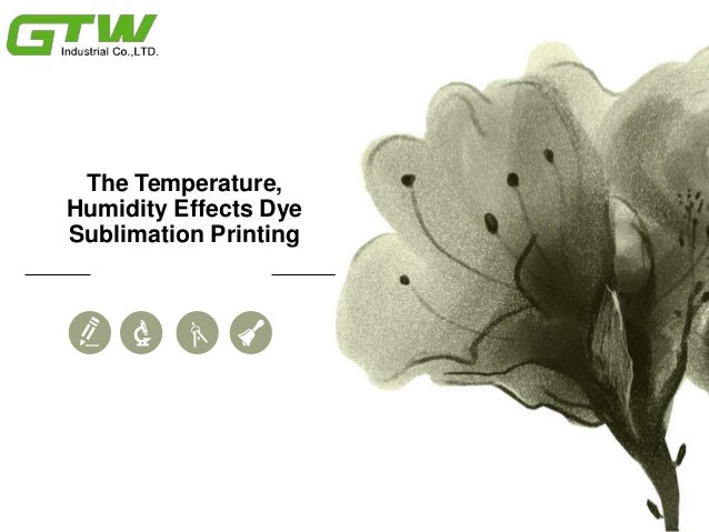 The Temperature, Humidity Effects Dye Sublimation Printing
