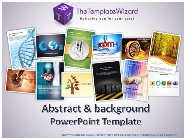 http://www.thetemplatewizard.com/powerpoint-template/presentation-templates/abstract-and-background