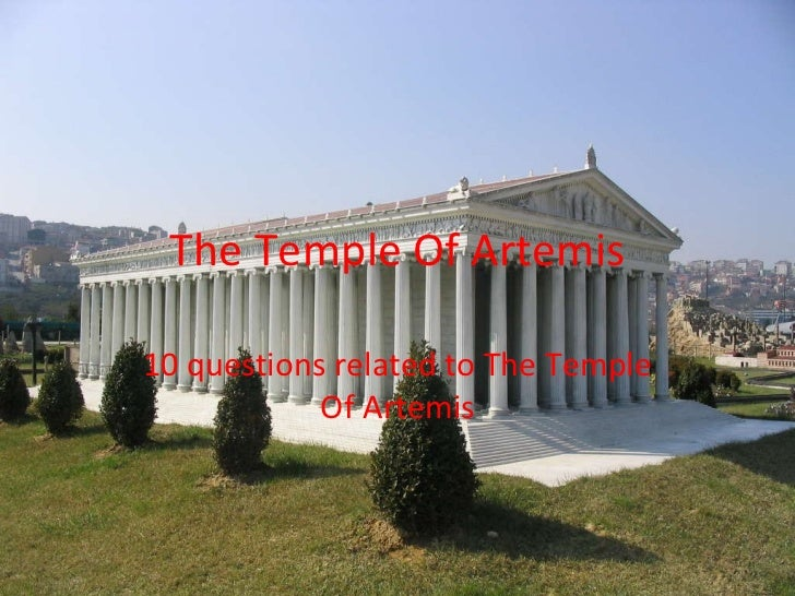 The Temple Of Artemis 10 questions related to The Temple Of Artemis
