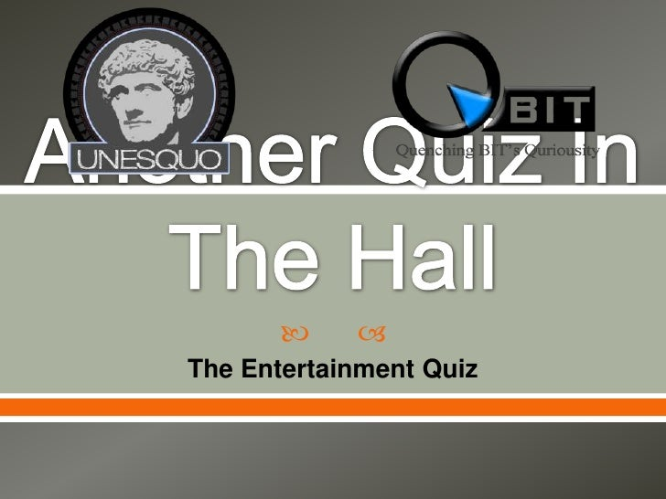 Another Quiz In The Hall<br />The Entertainment Quiz<br />