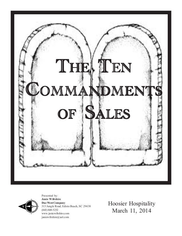 THE TEN COMMANDMENTS OF SALES  Presented by: Janie Wiltshire Due West Company 313 Jungle Road, Edisto Beach, SC 29438 (843...